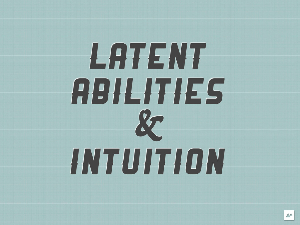 LATENT ABILITIES INTUITION &