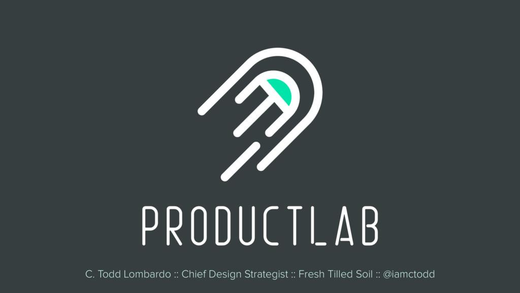 C. Todd Lombardo :: Chief Design Strategist :: ...
