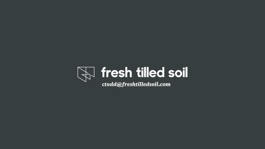 ctodd@freshtilledsoil.com