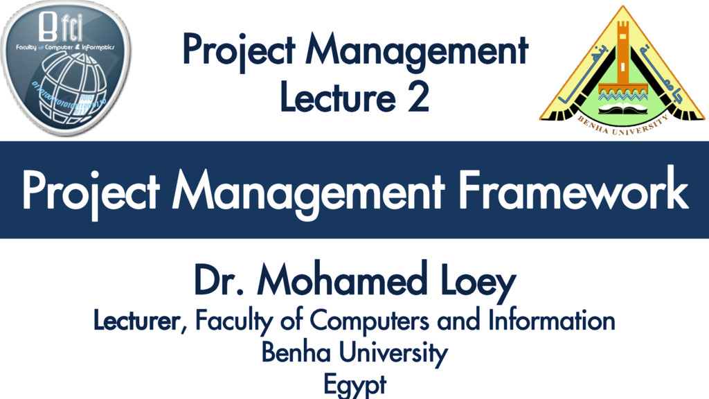 Project Management Framework Project Management...