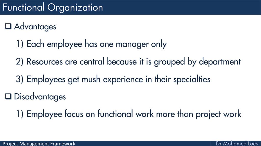 Project Management Framework  Advantages 1) Ea...