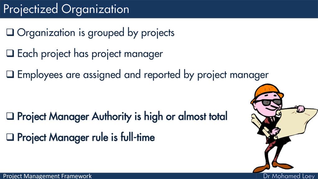 Project Management Framework  Organization is ...