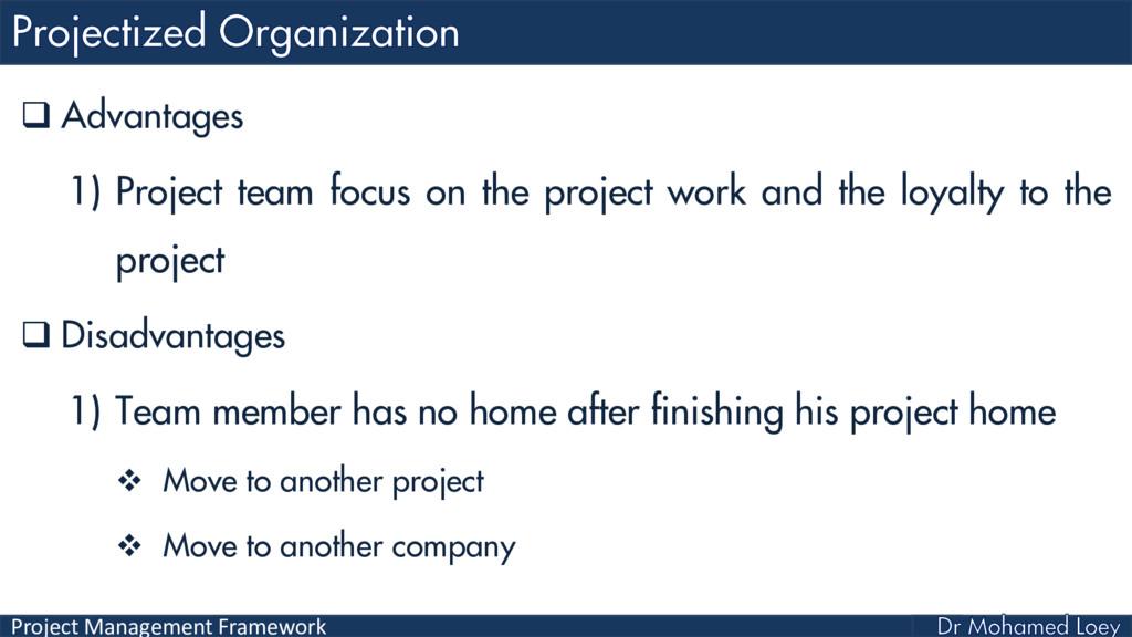 Project Management Framework  Advantages 1) Pr...