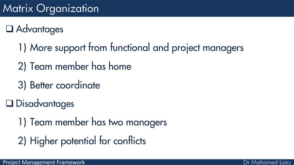 Project Management Framework  Advantages 1) Mo...