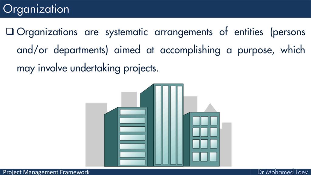 Project Management Framework  Organizations ar...