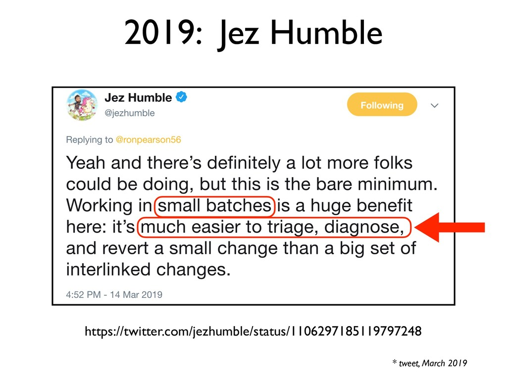 2019: Jez Humble * tweet, March 2019 https://tw...