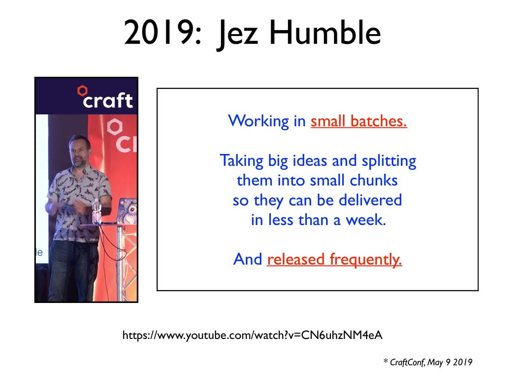 2019: Jez Humble * CraftConf, May 9 2019 https:...