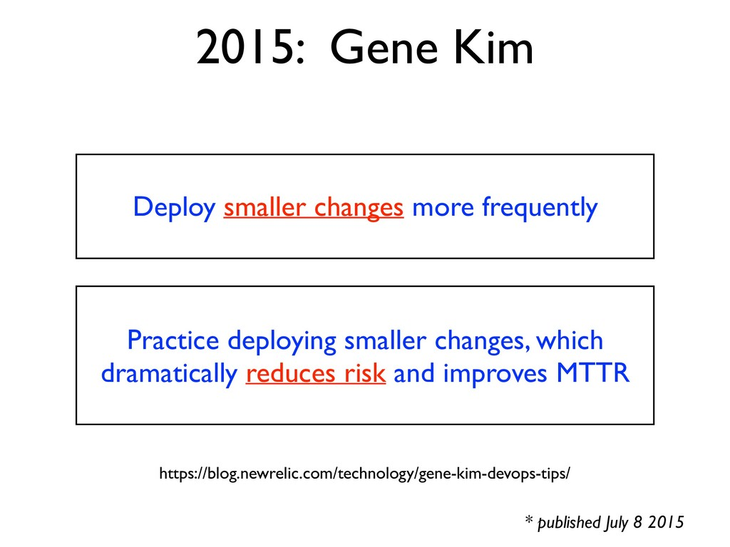 2015: Gene Kim * published July 8 2015 Deploy s...