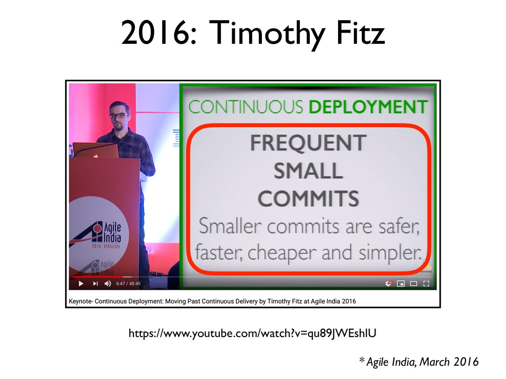 2016: Timothy Fitz * Agile India, March 2016 ht...