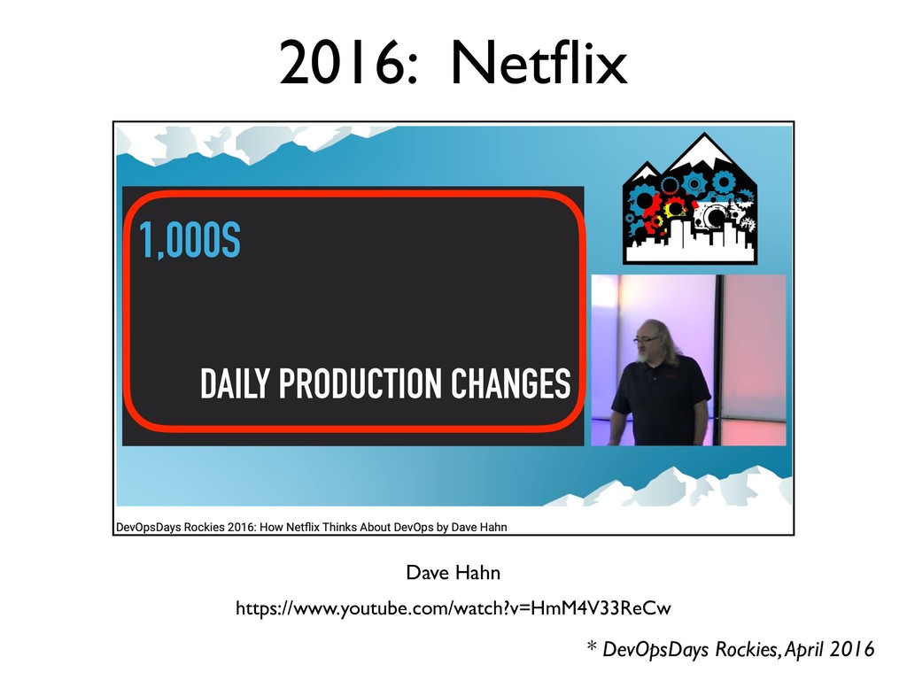 2016: Netflix * DevOpsDays Rockies, April 2016 h...