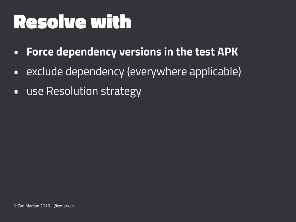 Resolve with • Force dependency versions in the...