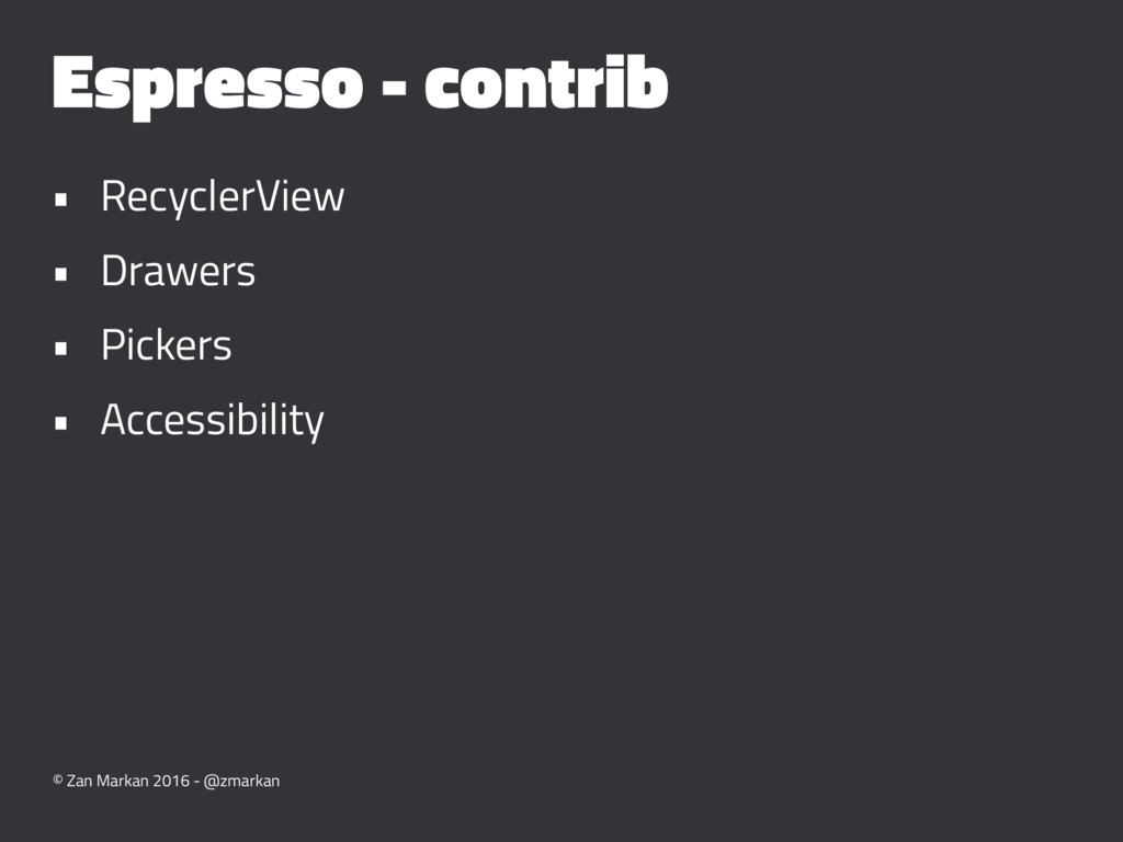 Espresso - contrib • RecyclerView • Drawers • P...