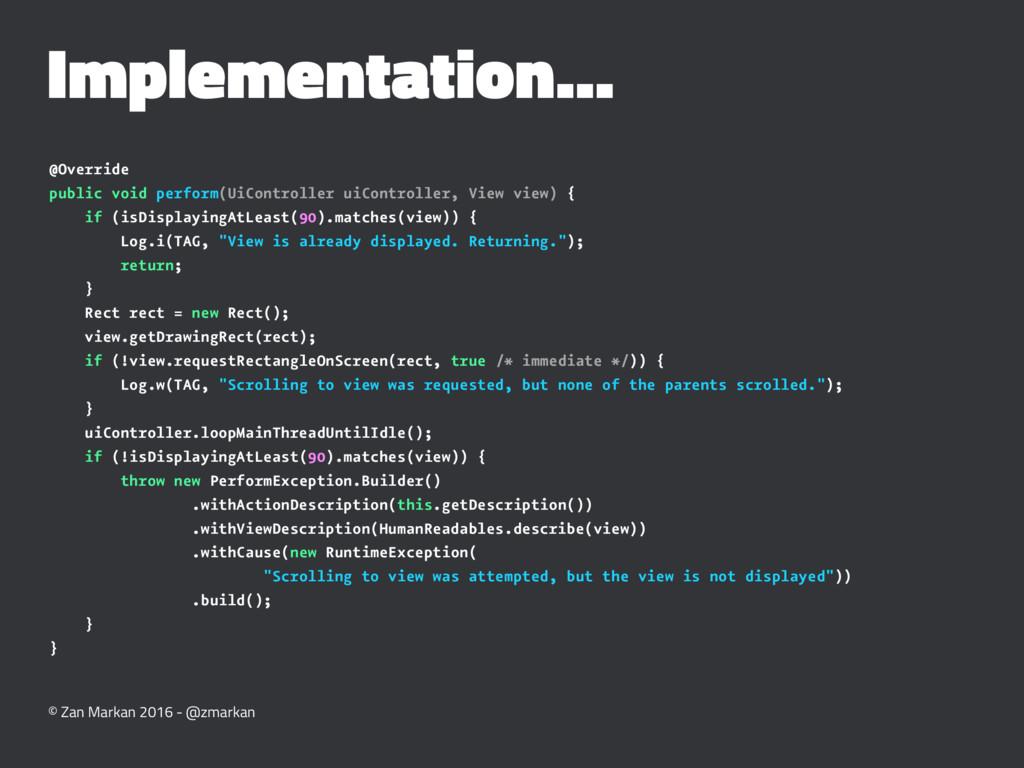 Implementation... @Override public void perform...