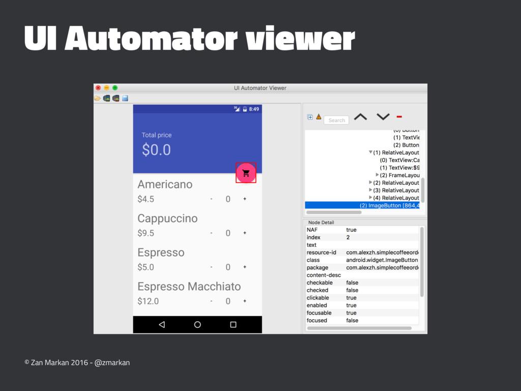 UI Automator viewer © Zan Markan 2016 - @zmarkan