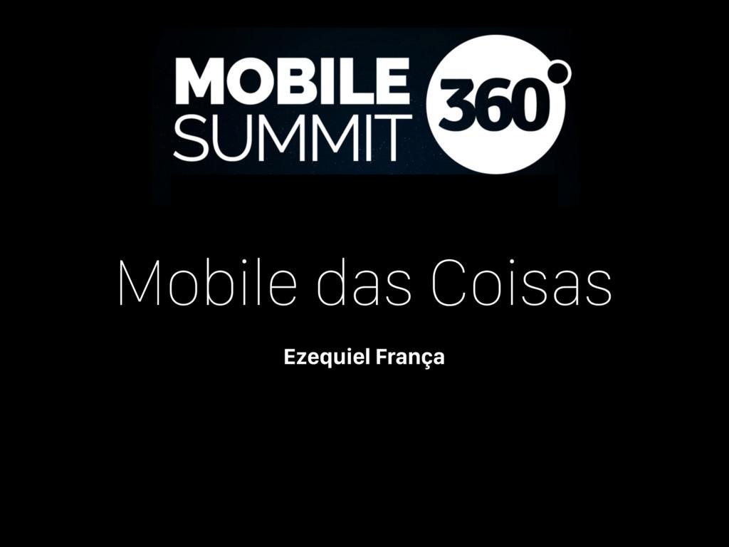 Mobile das Coisas Ezequiel França