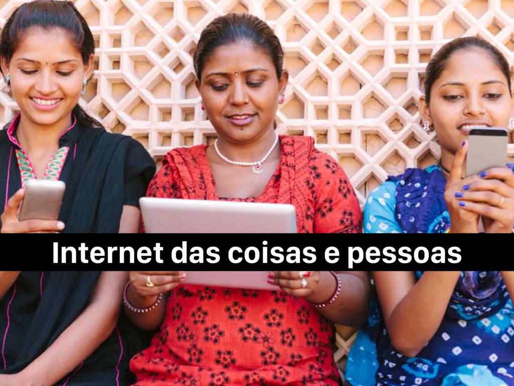 Internet das coisas e pessoas