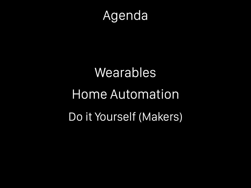 Wearables Home Automation Do it Yourself (Maker...