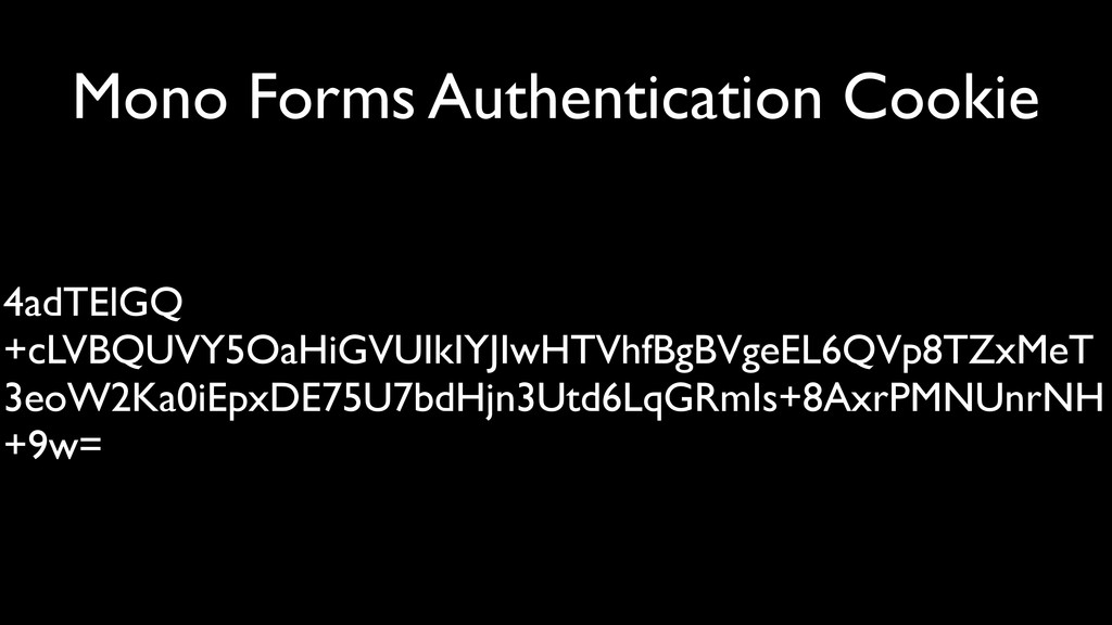 Mono Forms Authentication Cookie 4adTElGQ +cLVB...