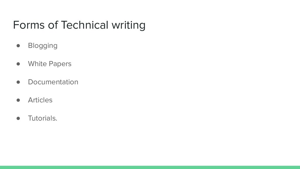Forms of Technical writing ● Blogging ● White P...