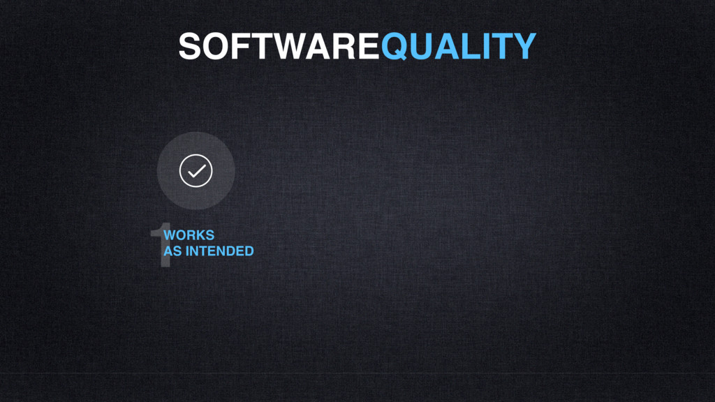 SOFTWAREQUALITY 1 WORKS AS INTENDED
