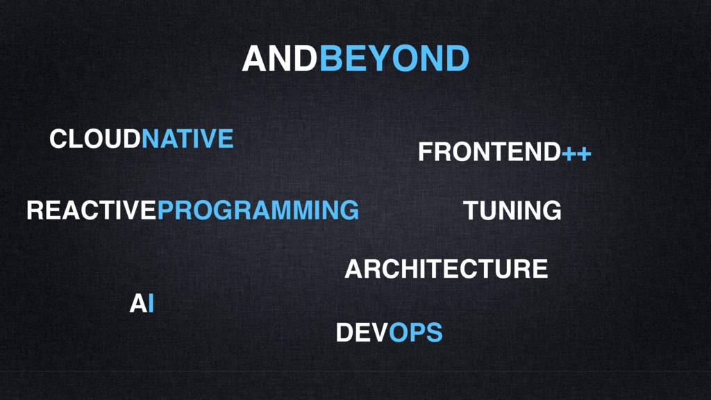 AI ARCHITECTURE FRONTEND++ CLOUDNATIVE ANDBEYON...
