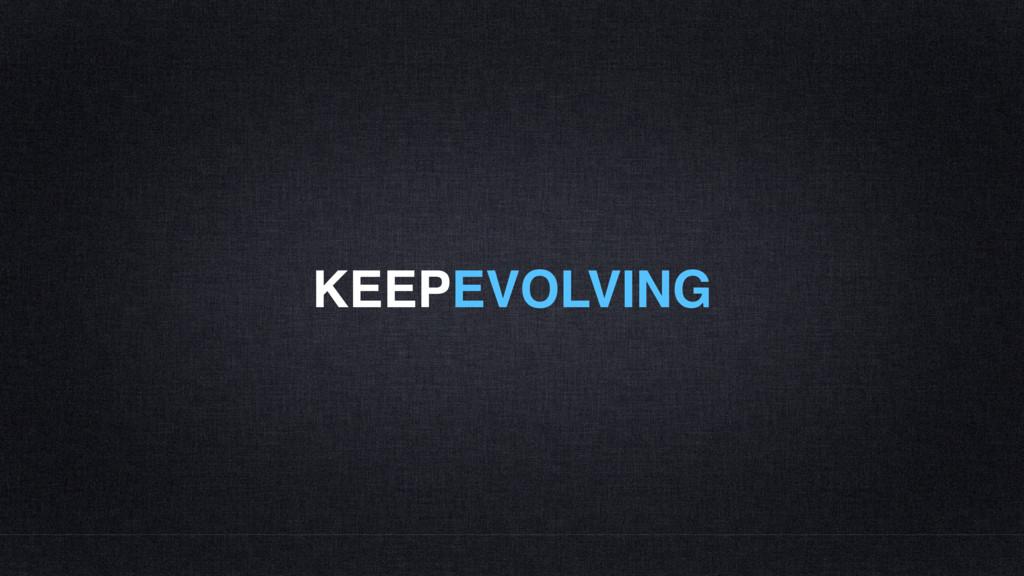 KEEPEVOLVING