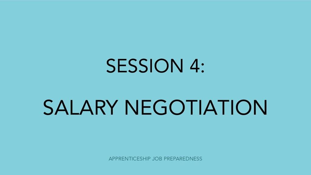 APPRENTICESHIP JOB PREPAREDNESS SESSION 4: SALA...
