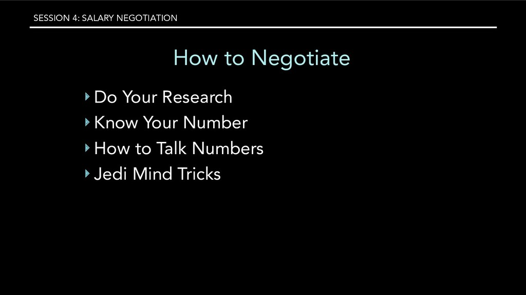 SESSION 4: SALARY NEGOTIATION How to Negotiate ...