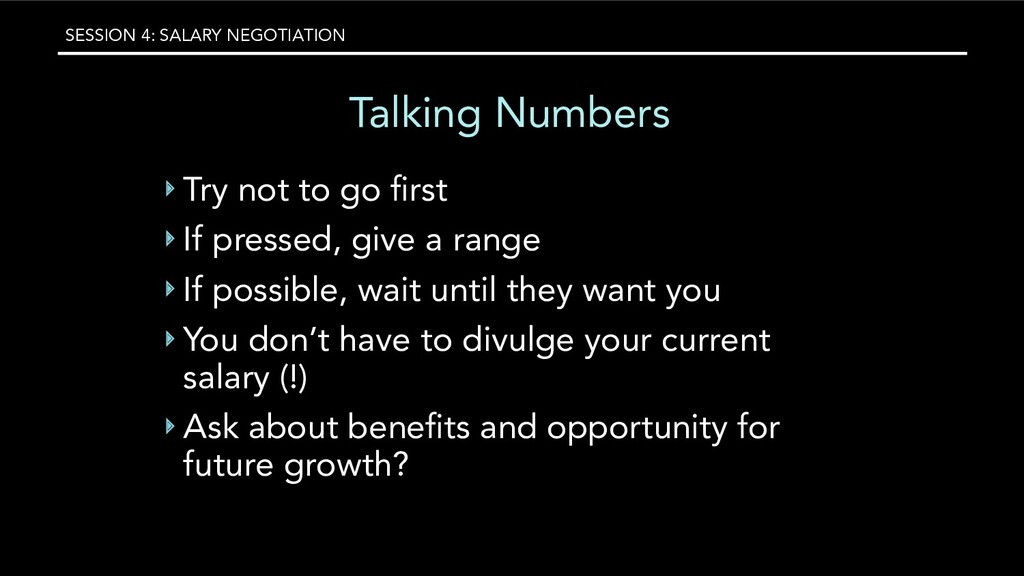 SESSION 4: SALARY NEGOTIATION Talking Numbers ‣...