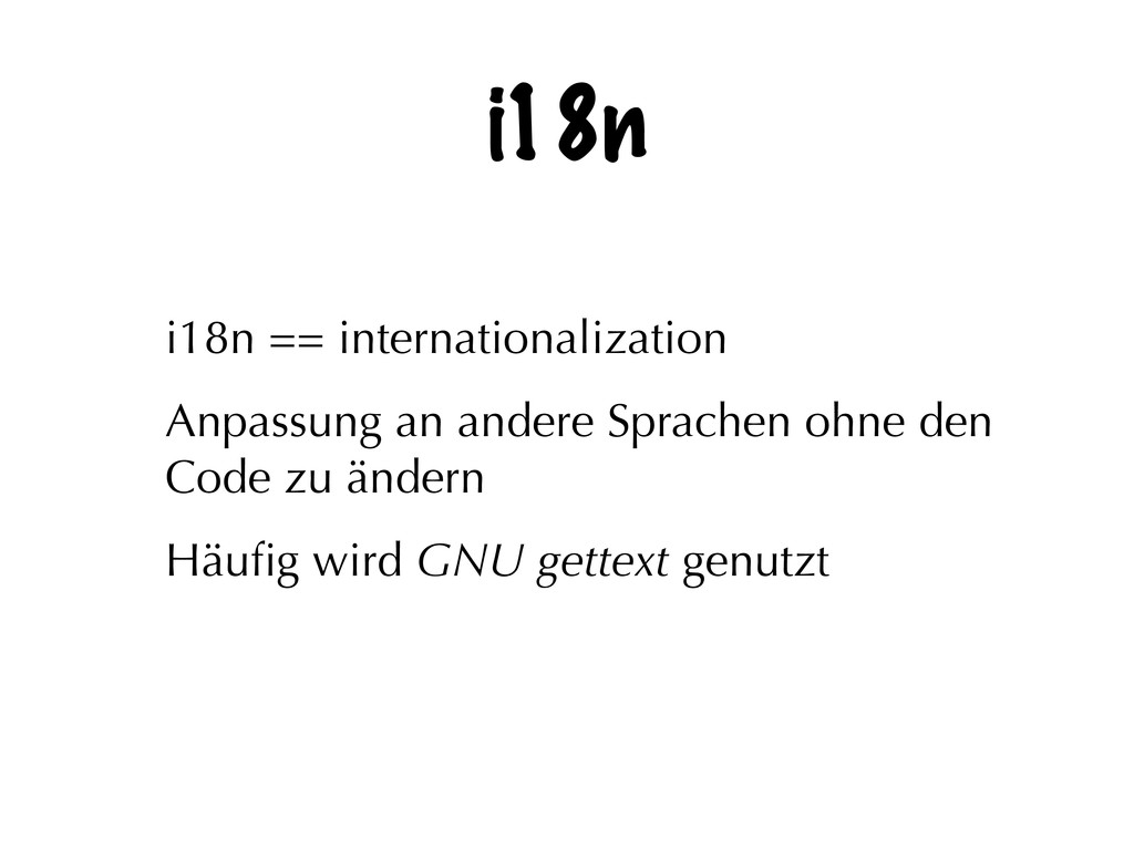 i18n i18n == internationalization Anpassung an ...