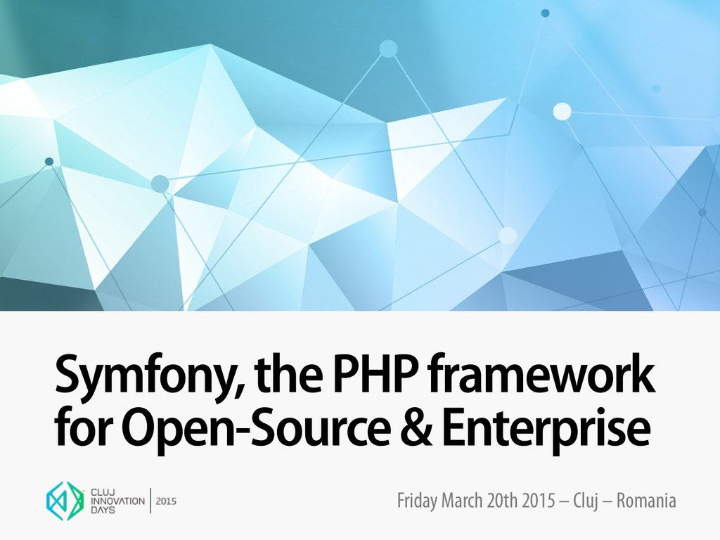 Symfony, the PHP framework for Open-Source & En...