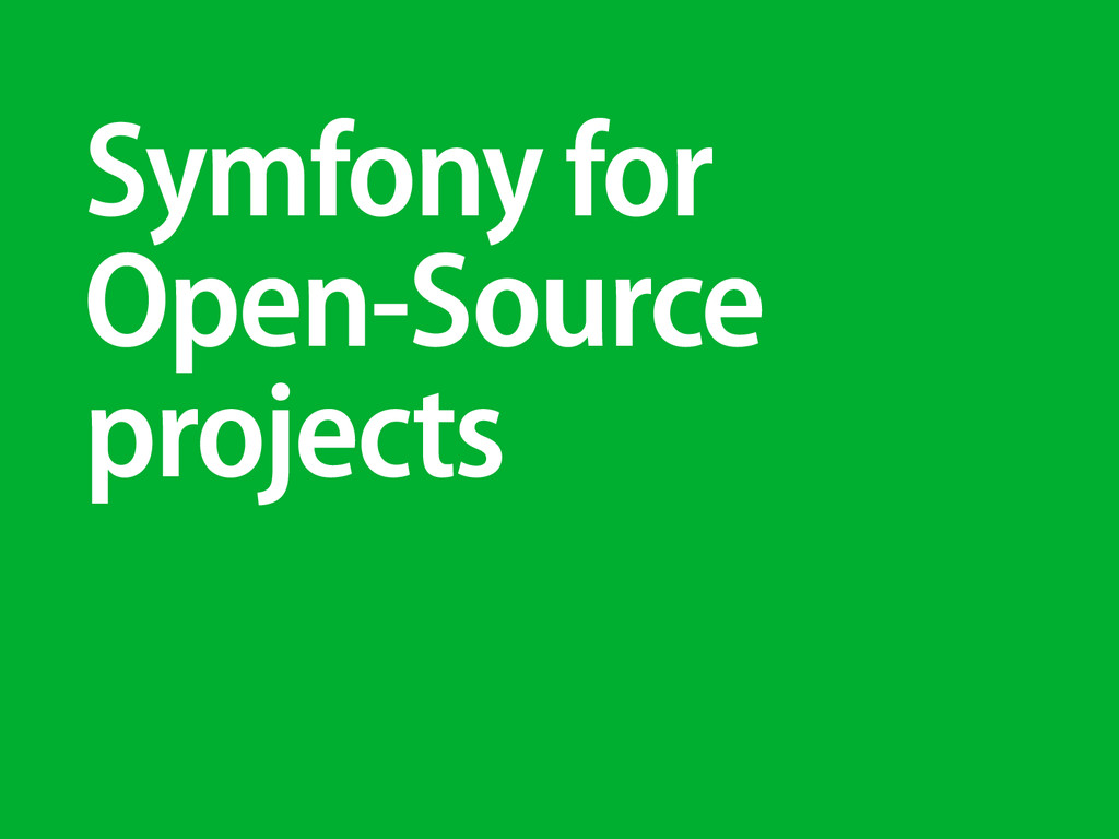 Symfony for Open-Source projects
