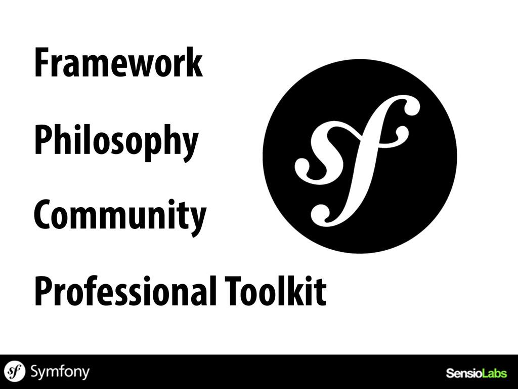 Framework Philosophy Community Professional Too...
