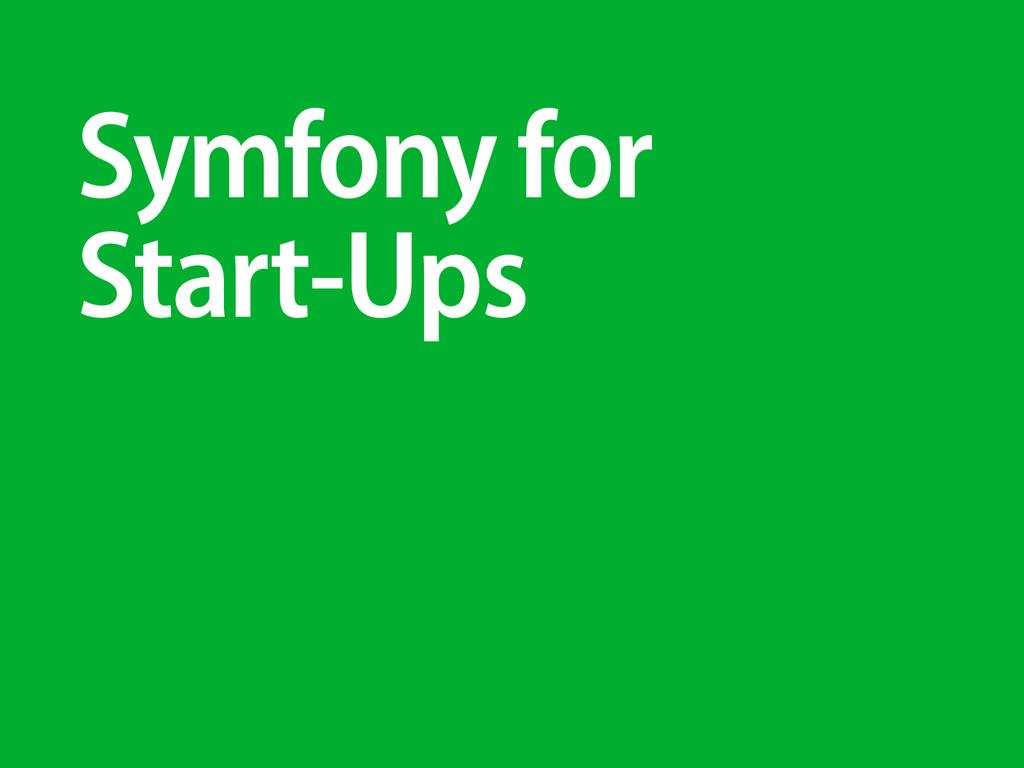Symfony for Start-Ups