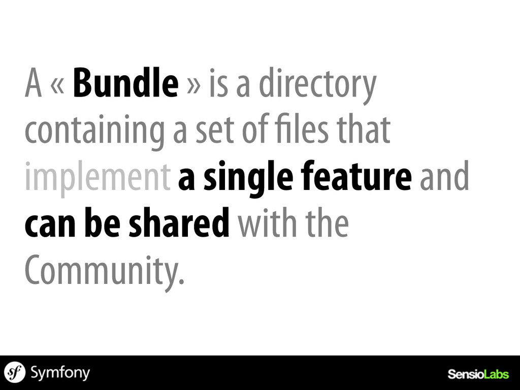 A « Bundle » is a directory containing a set of...