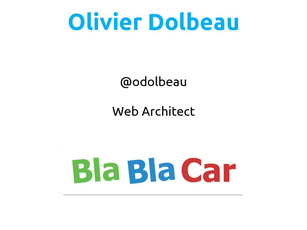 @odolbeau Web Architect Olivier Dolbeau