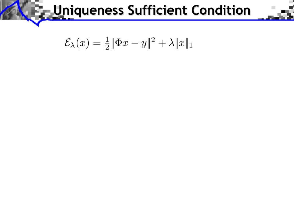 Uniqueness Sufficient Condition E ( x ) = 1 2 |...