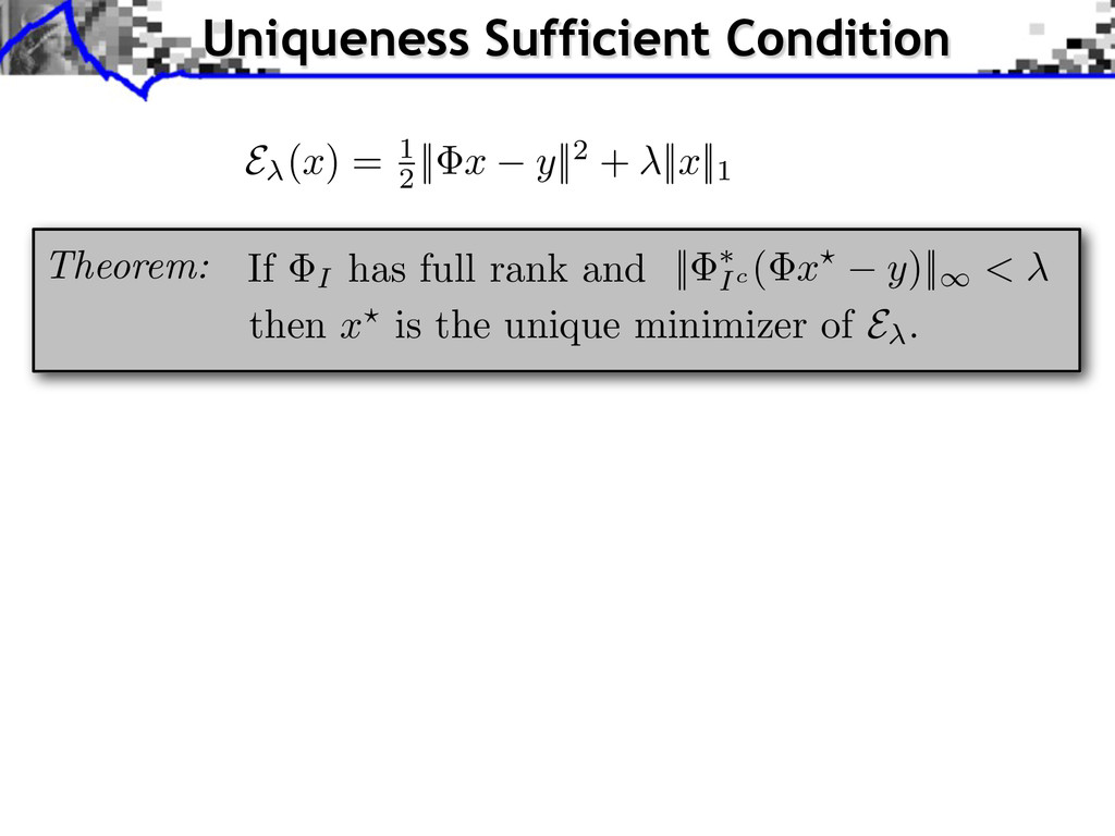 Uniqueness Sufficient Condition Theorem: If I h...