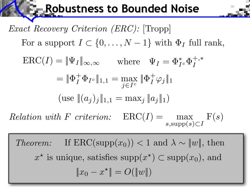 Exact Recovery Criterion (ERC): [Tropp] ERC(I) ...