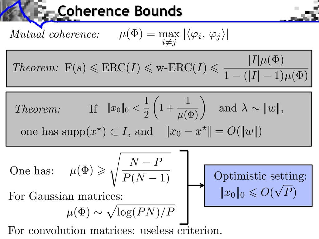 Coherence Bounds Theorem: ||x0 x || = O(||w||) ...