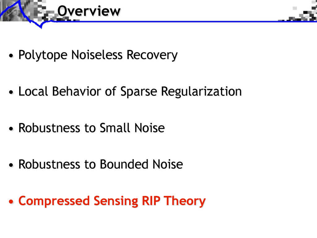 Overview • Polytope Noiseless Recovery • Local ...