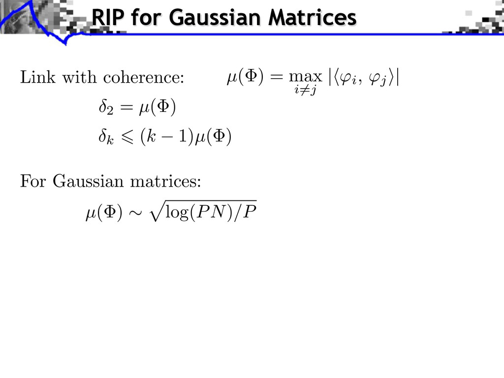 Link with coherence: k (k 1)µ( ) For Gaussian m...