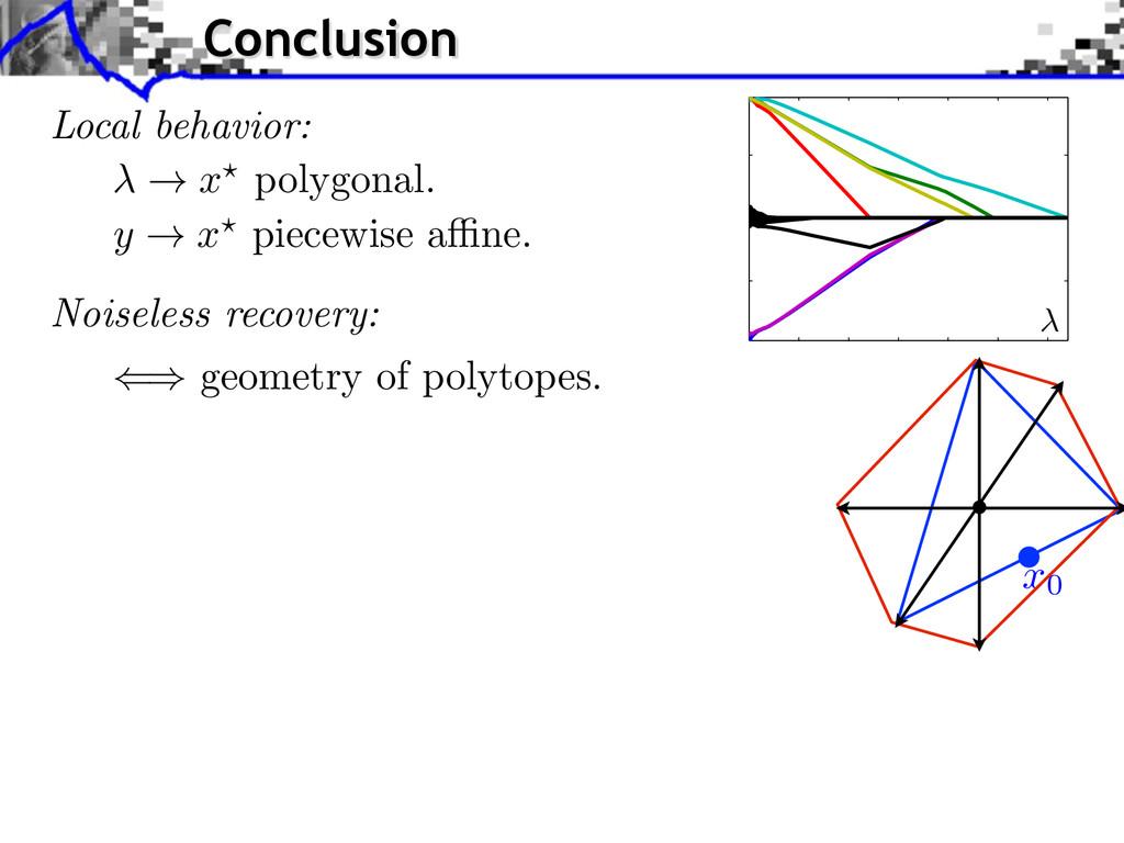 Local behavior: ! x ? polygonal. y ! x ? piecew...