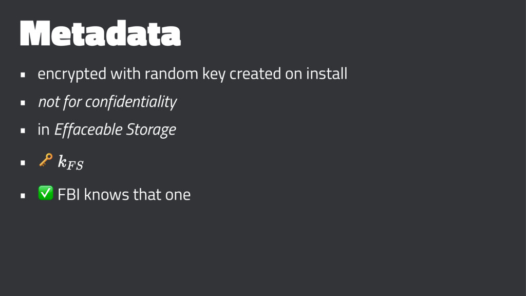 Metadata • encrypted with random key created on...