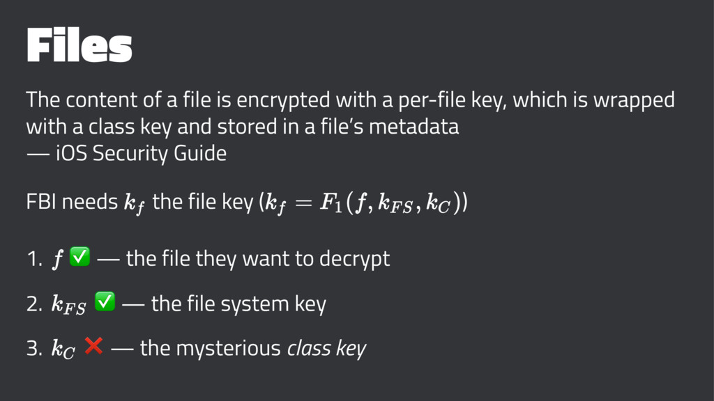 Files The content of a file is encrypted with a...