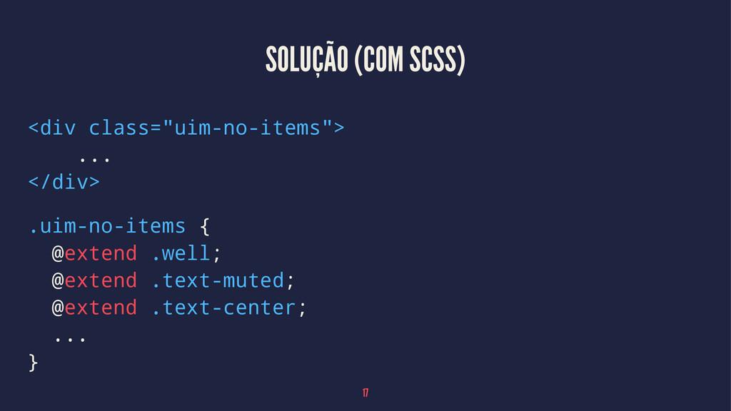 """SOLUÇÃO (COM SCSS) <div class=""""uim-no-items""""> ...."""