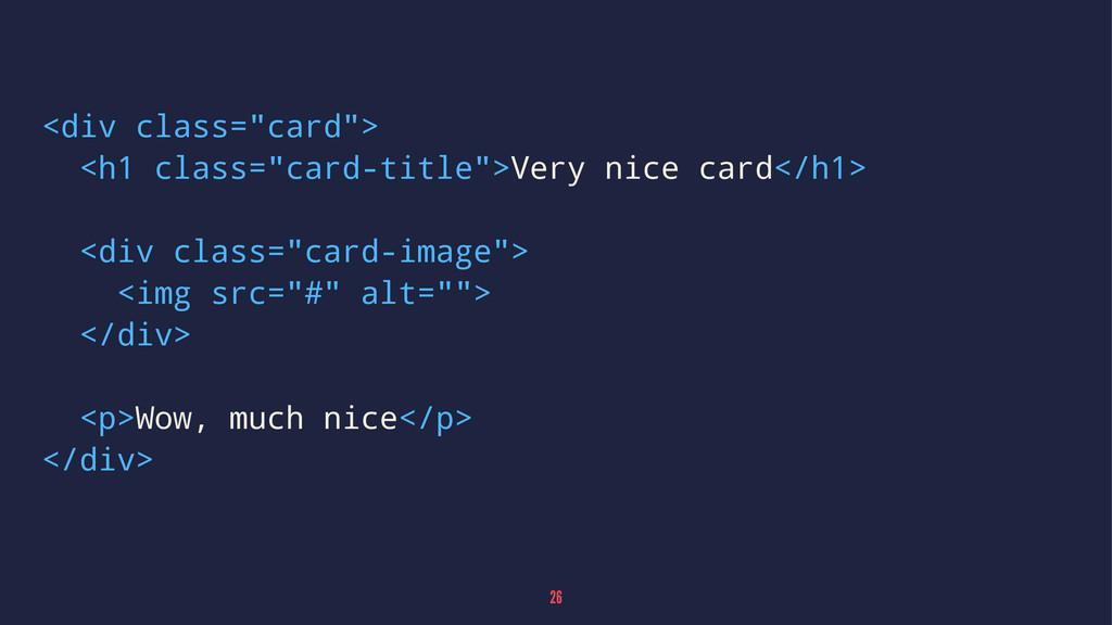 """<div class=""""card""""> <h1 class=""""card-title"""">Very ..."""