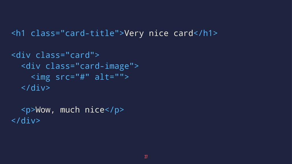 "<h1 class=""card-title"">Very nice card</h1> <div..."