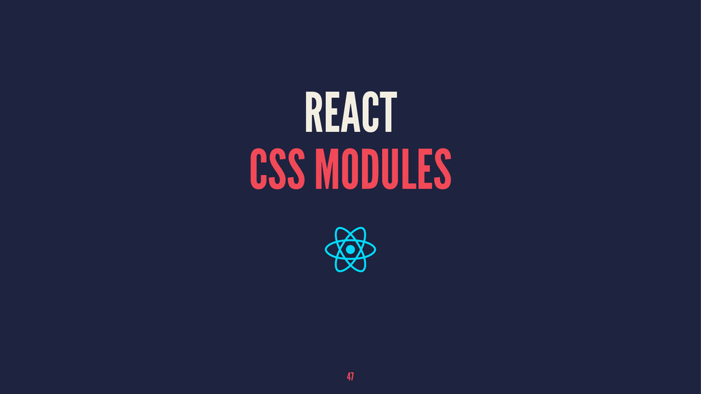 REACT CSS MODULES 47