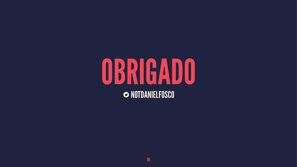 OBRIGADO NOTDANIELFOSCO 50